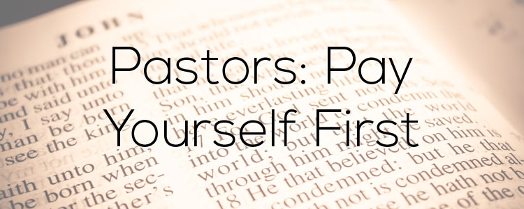 Pastors: Pay Yourself First