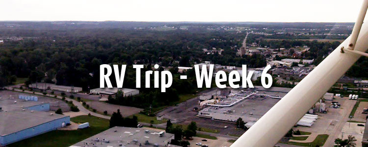 RV Trip Week 6 - Highlights and Photos