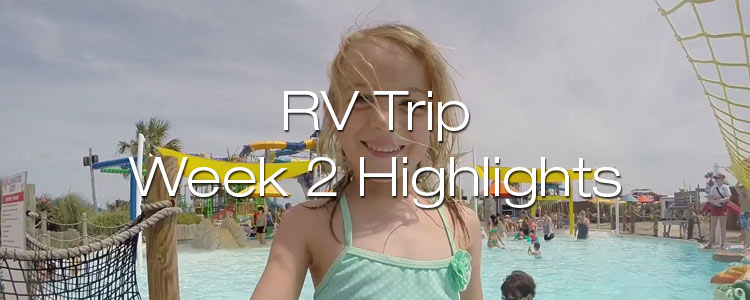 RV Trip Week 2 Highlight Video